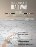 The U.S. Army in the Iraq War – Volume 1: Invasion – Insurgency – Civil War, 2003-2006 by Joel D. Rayburn COL and Frank K. Sobchak COL