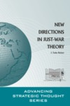 New Directions in Just-War Theory by J. Toby Reiner Dr.