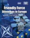 Friendly Force Dilemmas in Europe: Challenges Within and Among Intergovernmental Organizations and the Implications for the U.S. Army by Jose Luis Calvo Albero Colonel, Angus McAfee Colonel, Stefano Messina Colonel, and Kirk Gallinger Colonel