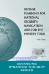Defense Planning for National Security: Navigation Aids for the Mystery Tour