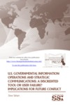 U.S. Governmental Information Operations and Strategic Communications: A Discredited Tool or User Failure? Implications for Future Conflict