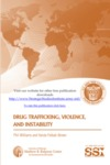 Drug Trafficking, Violence, and Instability by Phil Williams Dr. and Vanda Felbab-Brown Dr.