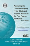 Puncturing the Counterinsurgency Myth: Britain and Irregular Warfare in the Past, Present, and Future by Andrew Mumford Dr.