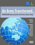 An Army Transformed: USINDOPACOM Hypercompetition and US Army Theater Design by Nathan P. Freier Mr., John Schaus, and William G. Braun III