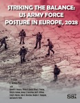 Striking the Balance: US Army Force Posture in Europe, 2028—A Study Sponsored by the Office of the Secretary of the Army by J. P. Clark COL and C. Anthony Pfaff Dr.