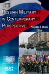 The Russian Military in Contemporary Perspective by Stephen J. Blank Dr.