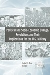 Political and Socio-Economic Change: Revolutions and Their Implications for the U.S. Military