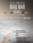US Army in the Iraq War Volume 2 Surge and Withdrawal by Jeanne F. Godfroy, James S. Powell, Matthew D. Morton, and Matthew M. Zais