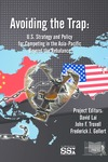 Avoiding the Trap: US Strategy and Policy for Competing in the Asia-Pacific Beyond the Rebalance